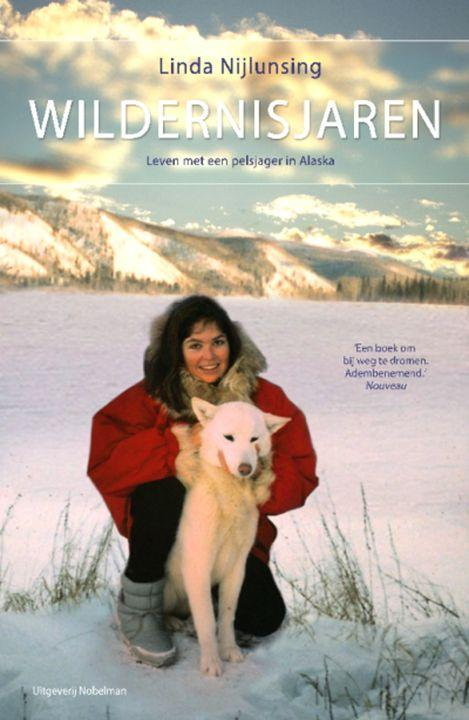 Linda Nijlunsing has written about her experiences in Alaska in a book entitled 'Wildernisjaren'.